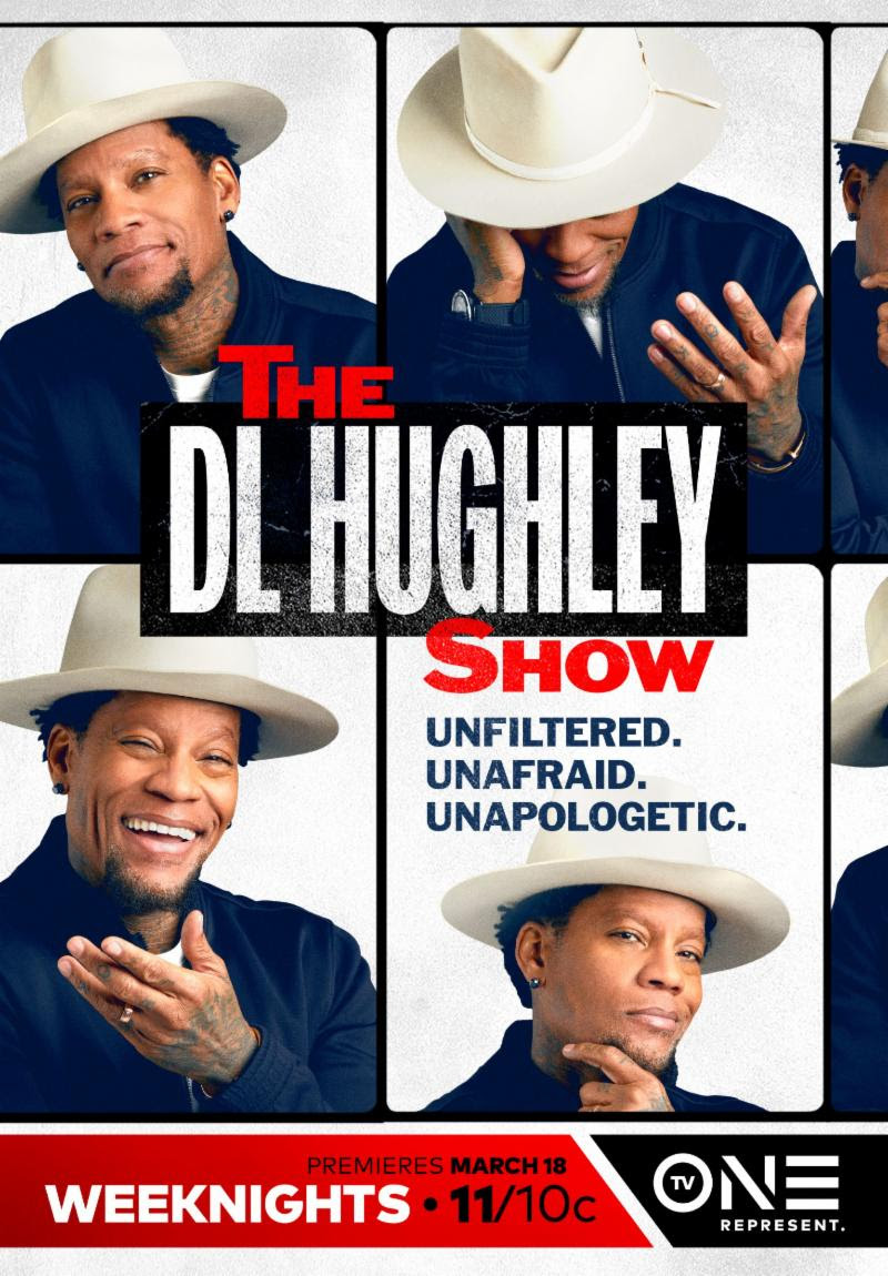 The DL Hughley Show Premieres On TV One, Monday, March 18 @ 11/10C