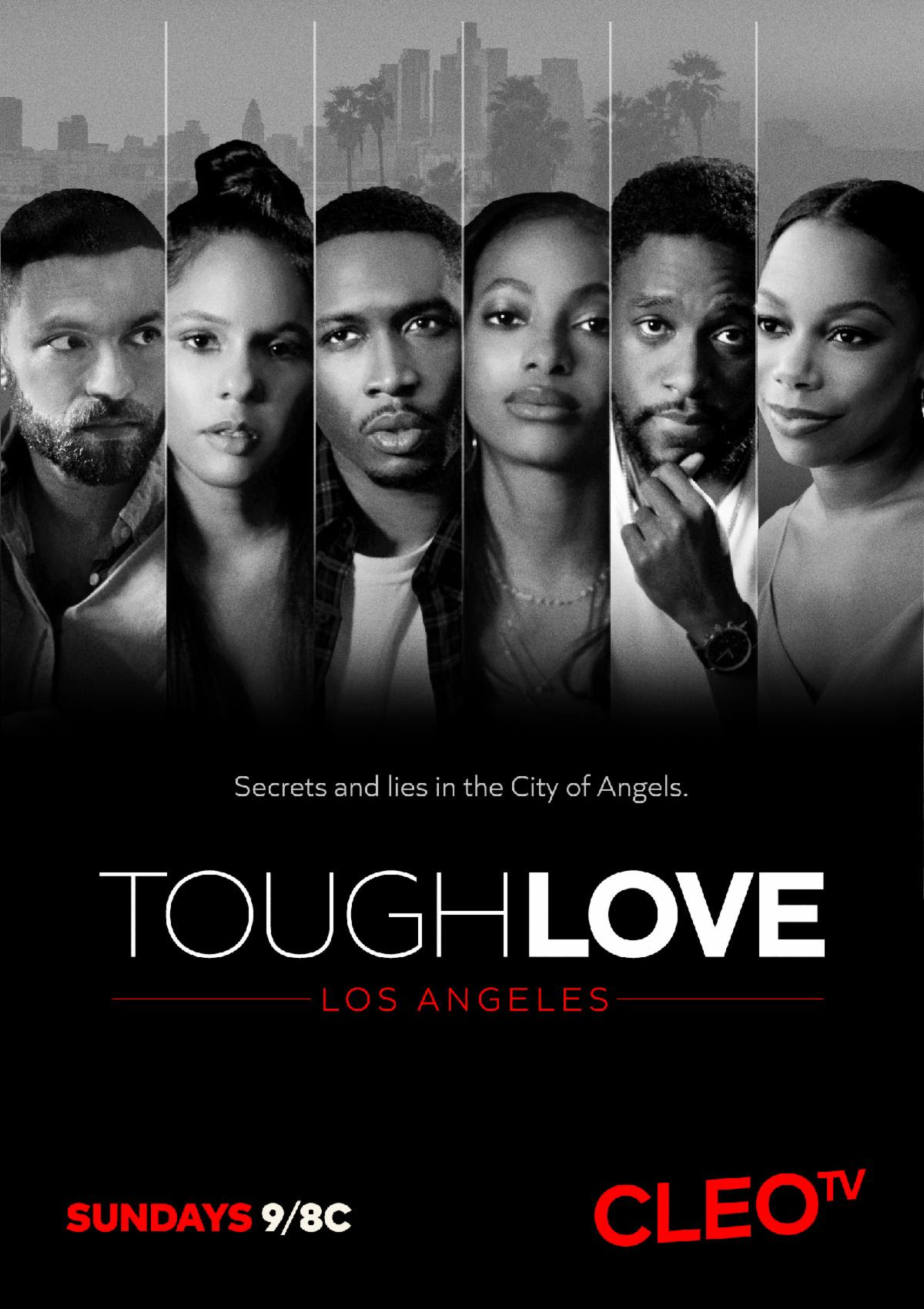 CLEO TV'S MILLENNIAL DRAMA TOUGH LOVE: LOS ANGELES SPOTLIGHTS FLAWS AND FEARS THIS SUNDAY, DECEMBER 20 AT 9 P.M. ET/8C